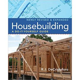 Housebuilding: A Do-It-Yourself Guide, Revised & Expanded Paperback – June 1, 2007